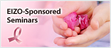 EIZO-Sponsored Seminars Supporting Early Detection of Breast Cancer